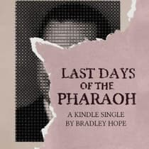 Last Days of the Pharaoh by Bradley Hope audiobook