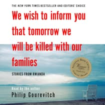 We Wish to Inform You That Tomorrow We Will Be Killed with Our Families by Philip Gourevitch audiobook