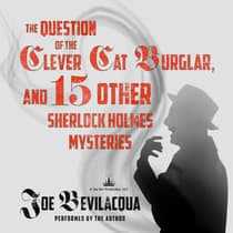 The Question of the Clever Cat Burglar, and 15 Other Sherlock Holmes Mysteries by Joe Bevilacqua audiobook