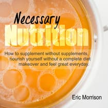 Necessary Nutrition by Eric Morrison audiobook