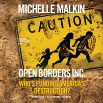 Open Borders, Inc. by Michelle Malkin audiobook
