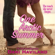 One Arctic Summer by Dani Haviland audiobook