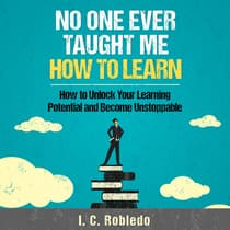 No One Ever Taught Me How to Learn by I. C. Robledo audiobook