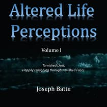 Altered Life Perceptions by Joseph Batte audiobook