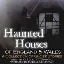 Haunted Houses of England and Wales by Elliott O'Donnell audiobook