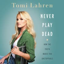 Never Play Dead by Tomi Lahren audiobook