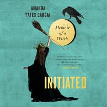 Initiated by Amanda Yates Garcia audiobook