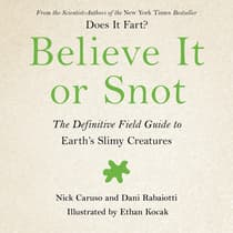 Believe It or Snot by Nick Caruso audiobook