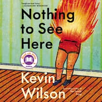 Nothing to See Here by Kevin Wilson audiobook