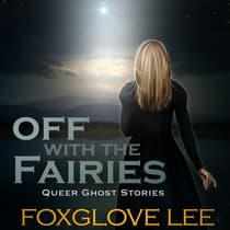 Off with the Fairies by Foxglove Lee audiobook