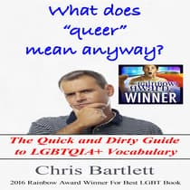 What Does Queer Mean Anyway? by Chris Bartlett audiobook