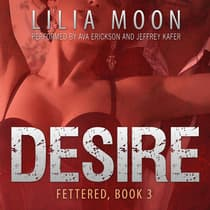 DESIRE: Gabby & Daniel (Fettered #3) by Lilia Moon audiobook