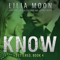KNOW: Mattie & Milo (Fettered #4) by Lilia Moon audiobook