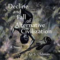 Decline and Fall of Alternative Civilization by G. S. Oldman audiobook