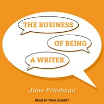 The Business of Being a Writer by Jane Friedman audiobook