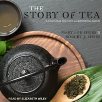 The Story of Tea by Mary Lou Heiss audiobook