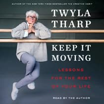 Keep It Moving by Twyla Tharp audiobook