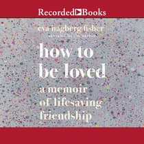 How to Be Loved by Eva Hagberg Fisher audiobook