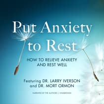 Put Anxiety to Rest by Larry Iverson audiobook