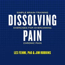 Dissolving Pain by Les Fehmi audiobook