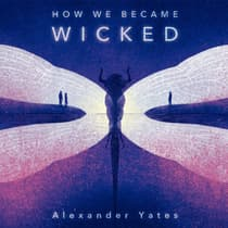 How We Became Wicked by Alexander Yates audiobook