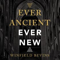 Ever Ancient, Ever New by Winfield Bevins audiobook