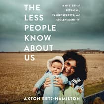The Less People Know About Us by Axton Betz-Hamilton audiobook