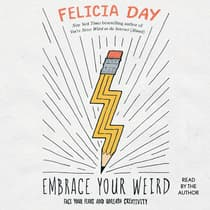 Embrace Your Weird by Felicia Day audiobook