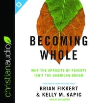 Becoming Whole by Brian Fikkert audiobook