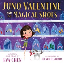 Juno Valentine and the Magical Shoes by Eva Chen audiobook