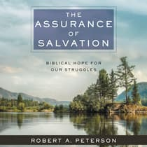 The Assurance of Salvation by Robert A. Peterson audiobook