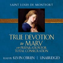 True Devotion to Mary by Louis de Montfort audiobook
