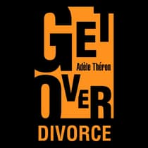 Get Over Divorce by Adèle Théron audiobook