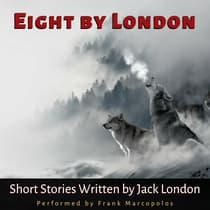 Eight by London by Jack London audiobook