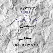 Guilt by Association by Gregory Ashe audiobook