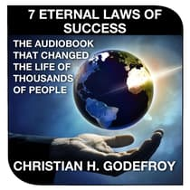 The 7 Eternal Laws of Success by Christian H. Godefroy audiobook