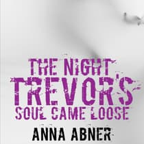 The Night Trevor's Soul Came Loose by Anna Abner audiobook