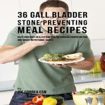 36 Gallbladder Stone Preventing Meal Recipes by Joe Correa CSN audiobook