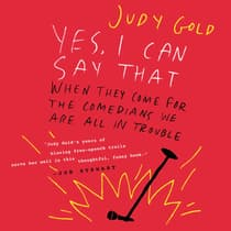 Yes, I Can Say That by Judy Gold audiobook
