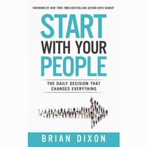 Start with Your People by Brian Dixon audiobook