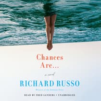 Chances Are … by Richard Russo audiobook
