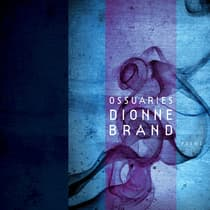 Ossuaries by Dionne Brand audiobook