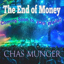 The End of Money by Chas Munger audiobook