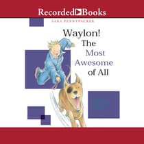 Waylon! The Most Awesome of All by Sara Pennypacker audiobook