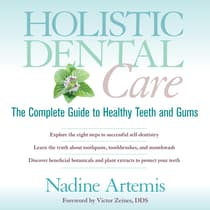 Holistic Dental Care by Nadine Artemis audiobook