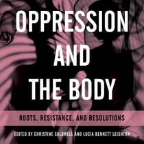 Oppression and the Body by Christine Caldwell audiobook