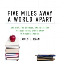 Five Miles Away, A World Apart by James E. Ryan audiobook