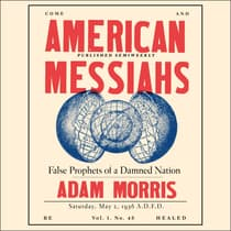 American Messiahs by Adam Morris audiobook