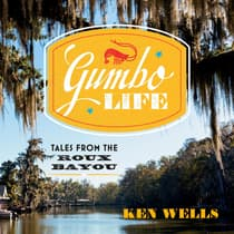 Gumbo Life by Ken Wells audiobook