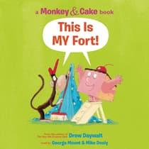 Monkey and Cake: This is My Fort by Drew Daywalt audiobook